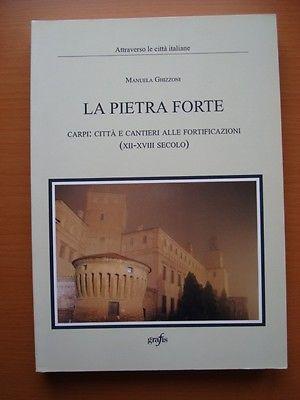 PIETRA FORTE-CARPI-CITTA' E CANTIERI ALLE FORTIFICAZIONI